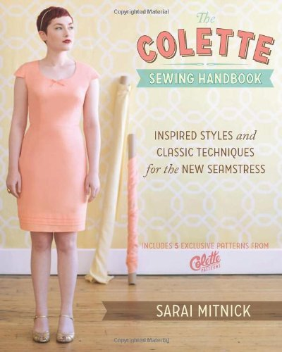 The Colette Sewing Handbook: 5 Fundamentals for a Great Sewing Experience by Sarai Mitnick (25-Nov-2011) Hardcover-spiral (The Colette Sewing Handbook compare prices)