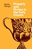 Property and Richaes in the Early Church (0334013291) by Hengel, Martin