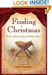 Finding Christmas: Stories of Startli...