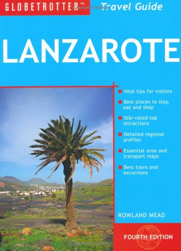 Lanzarote Travel Pack, 4th (Globetrotter Travel Packs)