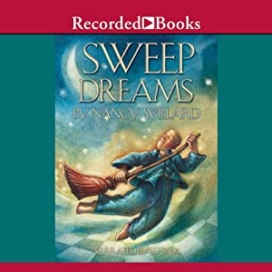 Sweep Dreams | [Nancy Willard]