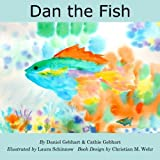 img - for Dan the Fish (Dan the Fish Series) (Volume 1) book / textbook / text book