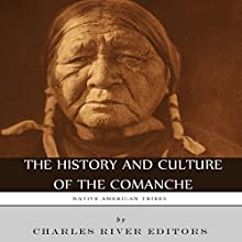 Native American Tribes: The History and Culture of the Comanche (       UNABRIDGED) by Charles River Editors Narrated by Jim Wentland