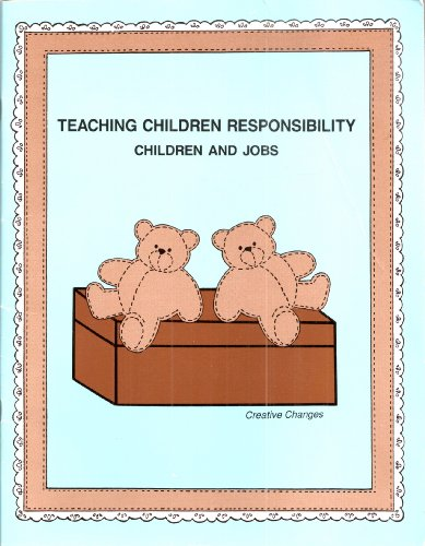 Teaching Children Responsibility: Children and Jobs, Linda Dastrup