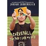 Curveball: The Year I Lost My Grip ~ Jordan Sonnenblick