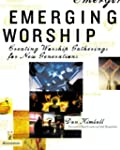 Emerging Worship: Creating Worship Ga...