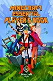 Minecraft: Essential Players Book: All-In-One Minecraft Guide (for Beginners and Advanced) Essential Handbook