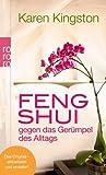 Feng Shui gegen das Gerümpel des Alltags: Richtig ausmisten. Gerümpelfrei bleiben (3499625849) by Karen Kingston