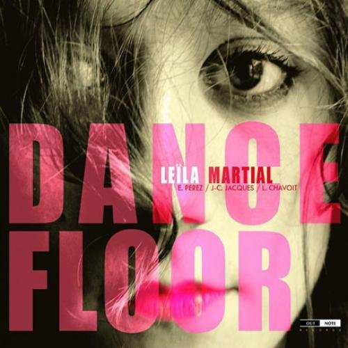 Leila Martial – Dance Floor (2012) [FLAC 24/96]
