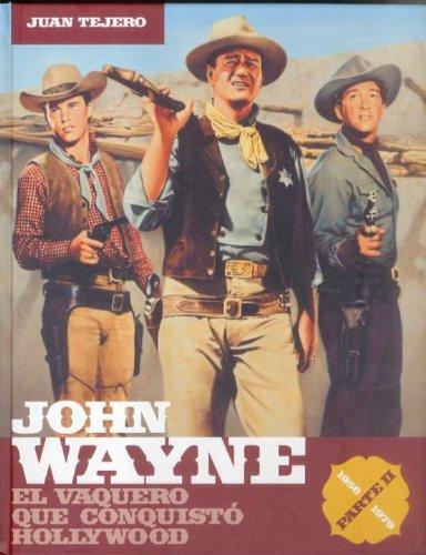 John Wayne parte 2: el vaquero que conquistó Hollywood