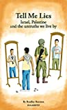 Haaretz e-books - Tell Me Lies: Israel, Palestine and the untruths we live by (English Edition)