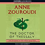 The Doctor of Thessaly: The Mysteries of the Greek Detective, Book 3 (       UNABRIDGED) by Anne Zouroudi Narrated by Sean Barrett
