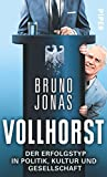 Bruno Jonas 'Vollhorst: Der Erfolgstyp in Politik, Kultur und Gesellschaft'