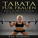 Tabata für Frauen: Erlerne die effektivste Methode um dein Fett zu verbrennen | Eva Himmel