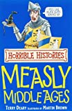 Terry Deary The Measly Middle Ages (Horrible Histories)