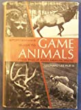 Sportsman's Guide to Game Animals, a Field Book of North American Species SIGNED (Outdoor Life Book)