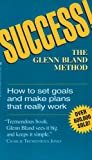 Success: The Glenn Bland Method (084236689X) by Bland, Glen