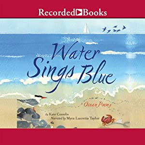 Water Sings Blue: Ocean Poems | [Kate Coombs]