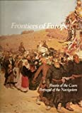 Frontiers of Europe: Russia of the Czars, Portugal of the Navigators (Imperial Visions Series: The Rise and Fall of Empires) (0150040334) by Joyce Milton