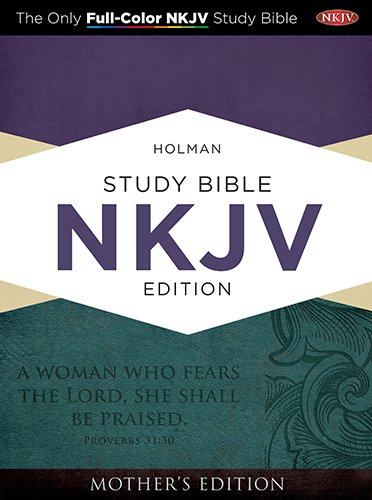 Holman Study Bible: NKJV Edition, Turquoise LeatherTouch Mother's Edition