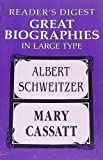 Prophet in the Wilderness: The Story of Albert Schweitzer/Impressionist: A Novel of Mary Cassatt (Readers Digest Great Biographies in Large Type)