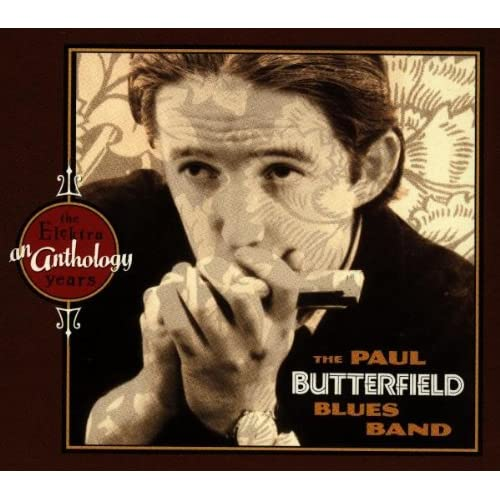 Amazon.com: The Paul Butterfield Blues Band: An Anthology