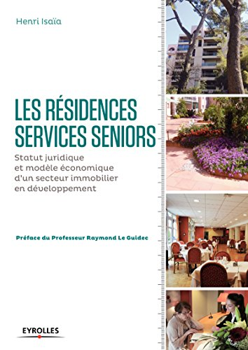 les-residences-services-seniors-statut-juridique-et-modele-economique-dun-secteur-immobilier-en-deve