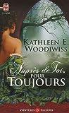 echange, troc Kathleen E. Woodiwiss - Auprès de toi, pour toujours