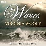 The Waves (Dramatised) | Virginia Woolf,Terence Davies (dramatisation)