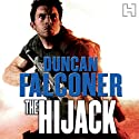 The Hijack: John Stratton, Book 2 Audiobook by Duncan Falconer Narrated by Michael Tudor Barnes
