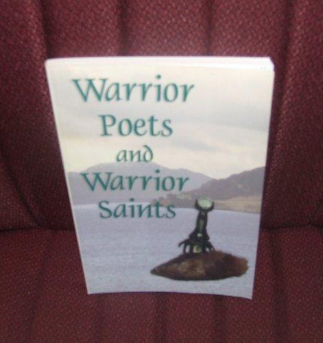 Warrior Poets and Warrior Saints
