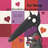 "Image de LE LOUP QUI CHERCHAIT UNE AMOUREUSE (Collection &laquo;&nbsp;&nbsp;&raquo;Mes ptits albums&nbsp;&raquo;"")"