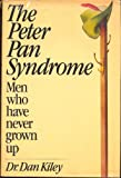 The Peter Pan Syndrome: Men Who Have Never Grown Up (0396082181) by Dan Kiley
