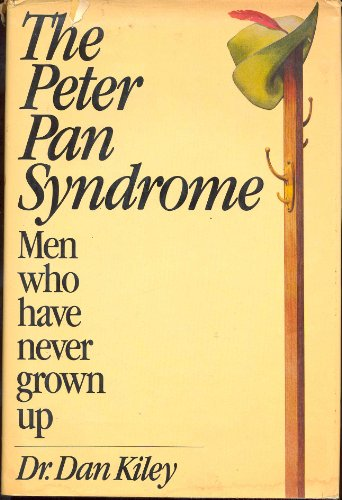 The Peter Pan Syndrome: Men Who Have Never Grown Up