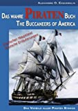 img - for Das wahre Piraten Buch - The Buccaneers of America (German Edition) book / textbook / text book