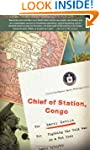 Chief Of Station, Congo: Fighting the...
