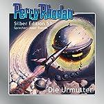 Die Urmutter (Perry Rhodan Silber Edition 53) | H. G. Ewers,William Voltz,Clark Darlton,Hans Kneifel