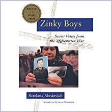Zinky Boys: Soviet Voices from the Afghanistan War Audiobook by Svetlana Alexievich, Julia Whitby - translator, Robin Whitby - translator, Larry Heinemann - introduction Narrated by Christine Marshall