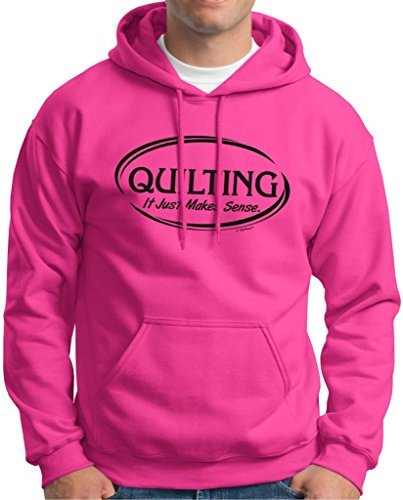 Quilting It Just Makes Sense Hoodie Sweatshirt Large Heliconia
