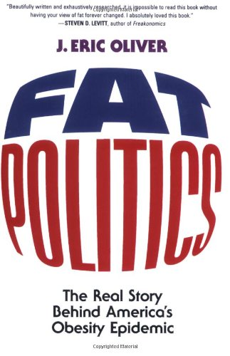 Fat Politics: The Real Story behind America's Obesity...