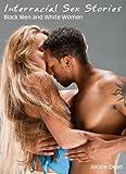 Interracial Sex Stories: Interracial Sex Black Men White Women