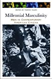 img - for Millennial Masculinity: Men in Contemporary American Cinema (Contemporary Approaches to Film and Media Series) book / textbook / text book