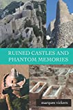img - for Ruined Castles and Phantom Memories: The Abandoned Relics of Southern France book / textbook / text book