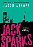 img - for The Last Days of Jack Sparks book / textbook / text book