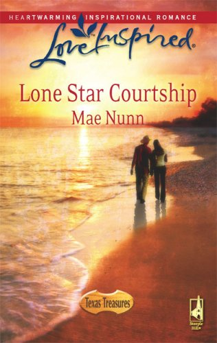 Lone Star Courtship (Texas Treasures Series #4) (Love Inspired #445), Mae Nunn