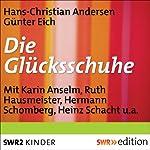 Die Glücksschuhe | Hans Christian Andersen,Günter Eich