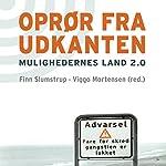 Oprør fra udkanten: Mulighedernes land 2.0 | Finn Slumstrup,Viggo Mortensen