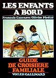 echange, troc François Cazenave, Olivier Peretie - Les Enfants à bord