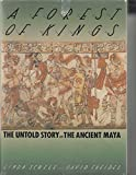 A Forest of Kings: The Untold Story of the Ancient Maya