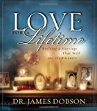 img - for Love for a Lifetime: Building a Marriage That Will Go the Distance (Dobson, James) book / textbook / text book
